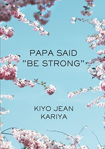 Papa Said Be Strong: Jean Kariya