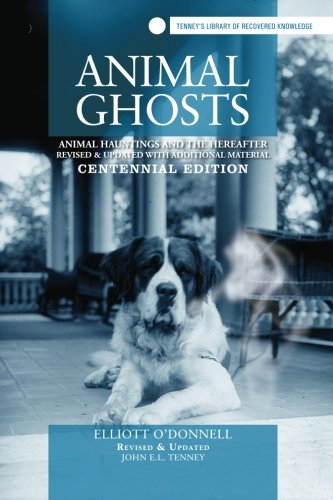 9781300223535: Animal ghosts: animal hauntings and the hereafter