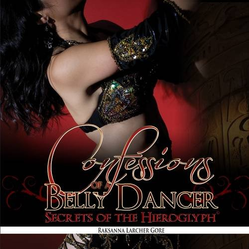 9781300289319: Confessions of a Belly Dancer; Secrets of the Hieroglyph