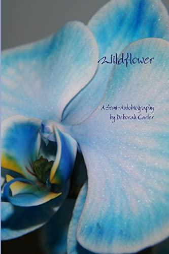 9781300304982: Wildflower: A Semi-Autobiography