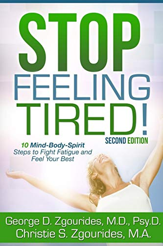 9781300321125: Stop Feeling Tired! 10 Mind-Body-Spirit Steps to Fight Fatigue and Feel Your Best - Second Edition