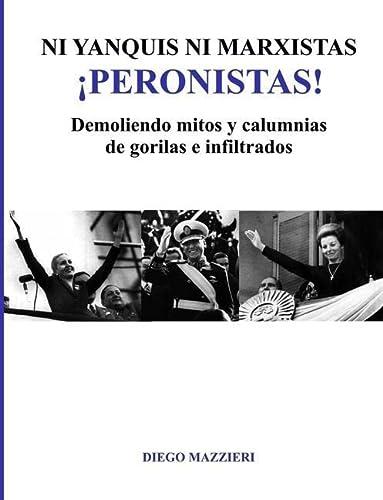 9781300340973: Ni Yanquis Ni Marxistas Peronistas!