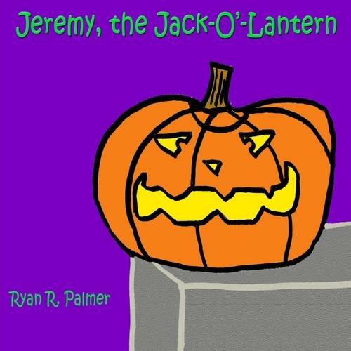 9781300340980: Jeremy, the Jack-O'-Lantern
