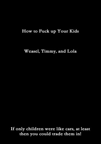 9781300361770: How to Fuck up Your Kids