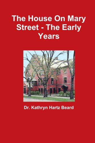 9781300371441: The House On Mary Street - The Early Years