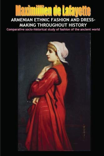 9781300379522: Armenian Ethnic Fashion and Dress-Making Throughout History