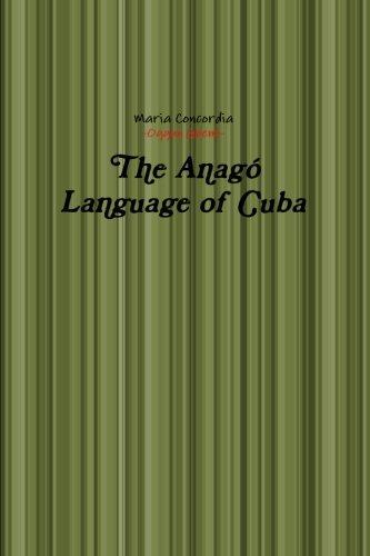 9781300405559: The Anagó Language of Cuba