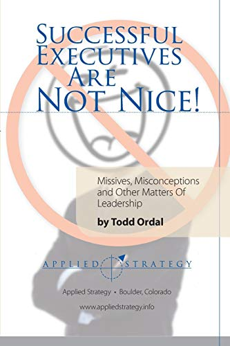 9781300405597: Successful Executives Are Not Nice!