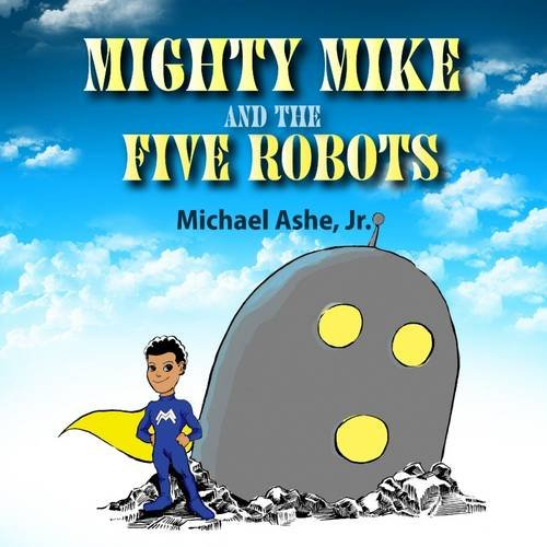9781300409915: Mighty Mike and The Five Robots