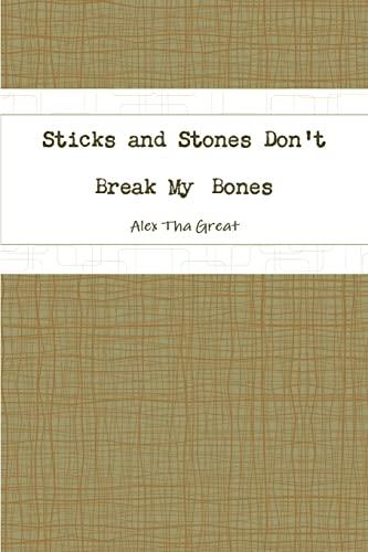 9781300413271: Sticks and Stones Don't Break My Bones