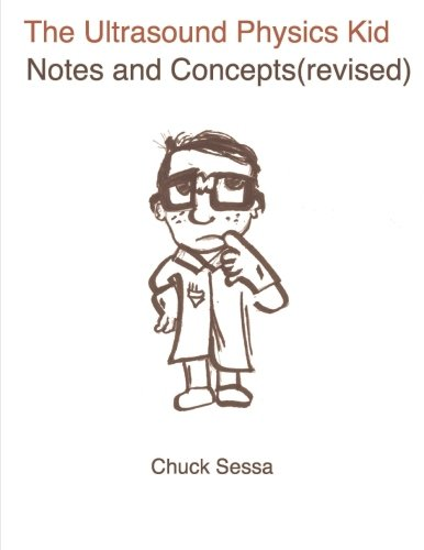 9781300417194: The Ultrasound Physics Kid Notes and Concepts (Revised)