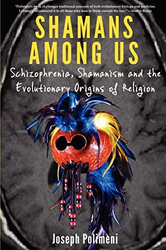 9781300430919: Shamans Among Us: Schizophrenia, Shamanism and the Evolutionary Origins of Religion