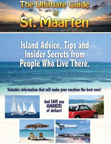 The Ultimate Guide of St. Maarten: Guide Team, The St. Maarten Island