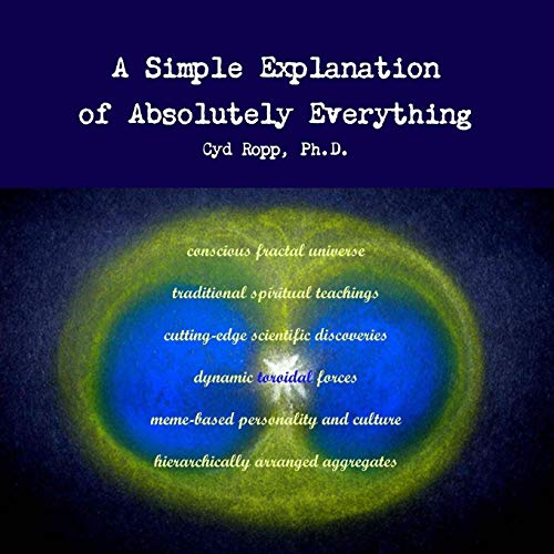 A Simple Explanation of Absolutely Everything: Ropp, Cyd