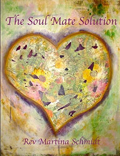 The Soul Mate Solution: Schmidt, Martina