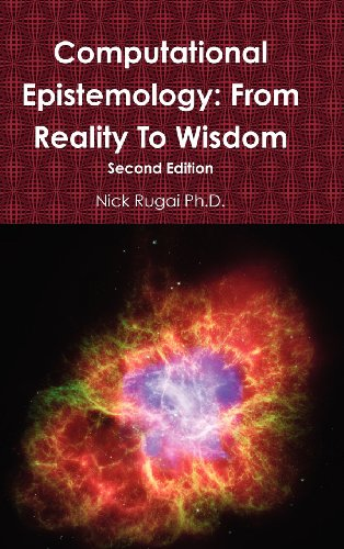 Computational Epistemology: From Reality to Wisdom: Nick Rugai