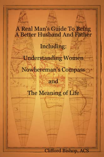A real man's guide to being a: Bishop, Clifford j.