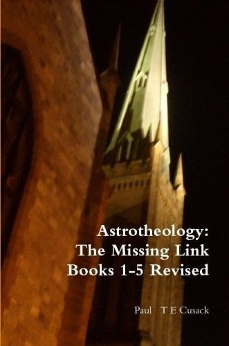 9781300484745: Astrotheology: The Missing Link Books 1-5 Revised