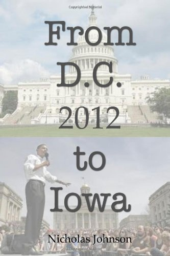 9781300491873: From D.C. to Iowa:2012