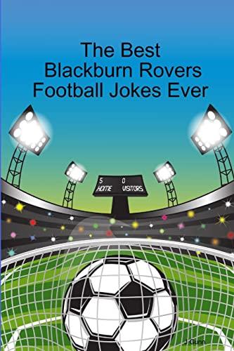9781300492825: The best blackburn rovers football jokes ever