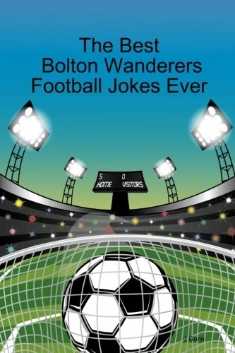 9781300492832: The best bolton wanderers football jokes ever