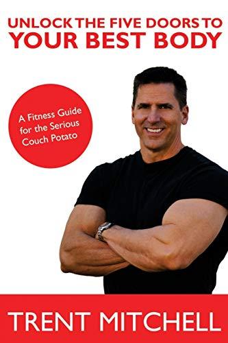 9781300514558: Unlock the Five Doors to Your Best Body