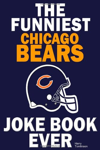 The funniest chicago bears joke book ever: tomlinson, Harry