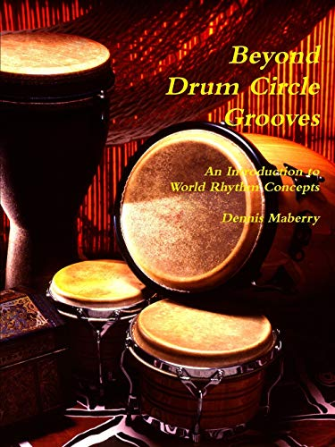 9781300526377: Beyond Drum Circle Grooves: An Introduction to World Rhythm Concepts