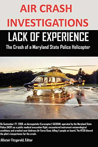 9781300531012: Air Crash Investigations Lack Of Experience The Crash of a Maryland State Police Helicopter