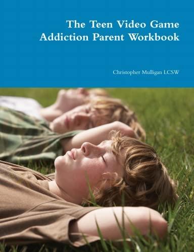 9781300541516: The Teen Video Game Addiction Parent Workbook