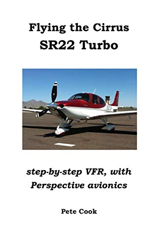 9781300545576: Flying the Cirrus Sr22 Turbo: Step-by-Step Vfr, with Perspective Avionics