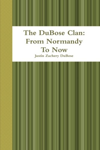 9781300566632: The DuBose Clan: From Normandy To Now