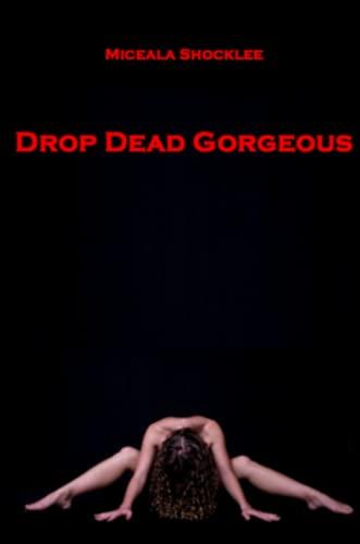 9781300583035: Drop Dead Gorgeous