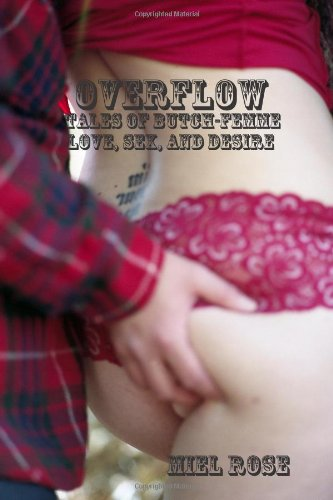 9781300583448: Overflow: Tales of Butch-Femme Love, Sex, and Desire