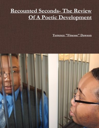 9781300599357: Recounted Seconds- The Review Of a Poetic Development