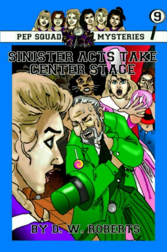 9781300607854: Pep Squad Mysteries Book 9: Sinister Acts Take Center Stage