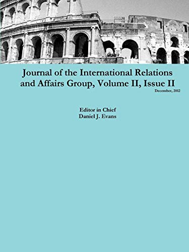 9781300621072: Journal of the International Relations and Affairs Group, Volume II, Issue II (Volume 2)