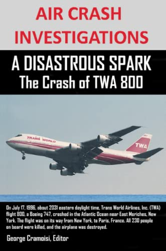 9781300646679: Air Crash Investigations A Disastrous Spark The Crash of Twa 800