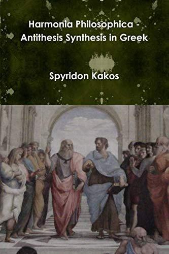 9781300648239: Harmonia philosophica - antithesis synthesis in greek (Greek Edition)