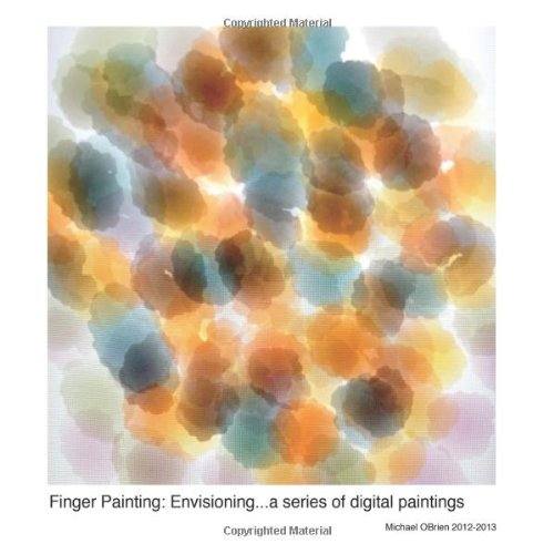 Finger Paints. . . Envisioning (1300683899) by Michael Obrien