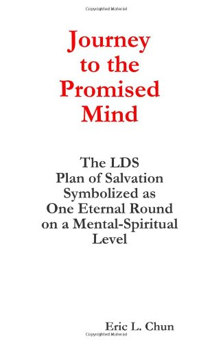 9781300688839: Journey to the Promised Mind: The Lds Plan of Salvation Symbolized as One Eternal Round on a Mental-Spiritual Level