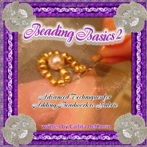 9781300696087: Beading Basics 2 - Advanced Techniques for Adding Beadwork to Fabric
