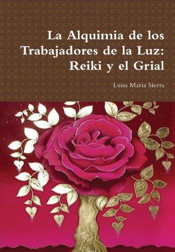 9781300701750: La Alquimia de Los Trabajadores de La Luz: Reiki y El Grial