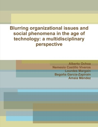 9781300703440: Blurring organizational issues and social phenomena in the age of technology: a multidisciplinary perspective