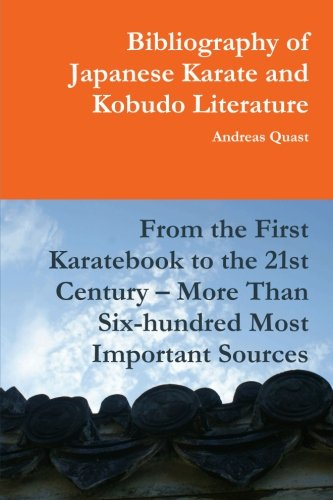 9781300749370: Bibliography of Japanese Karate and Kobudo Literature. From the First Karatebook to the 21st Century - More Than Six-hundred Most Important Sources.