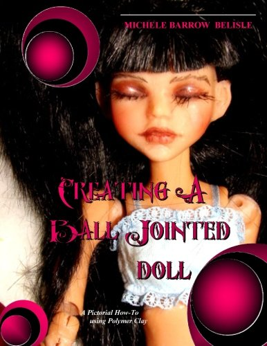 9781300753001: Creating A Ball-Jointed Doll