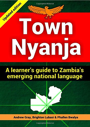9781300756002: Town Nyanja: a Learner's Guide to Zambia's Emerging National Language