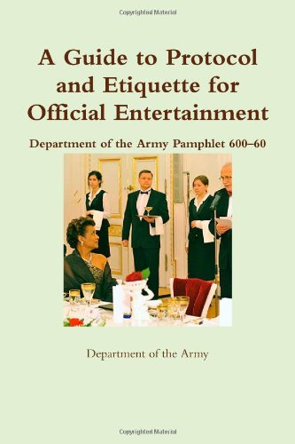 9781300770121: A Guide to Protocol and Etiquette for Official Entertainment: Department of the Army Pamphlet 600-60