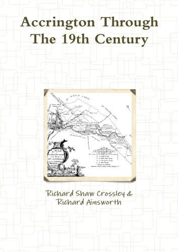 Accrington Through The 19th Century: Richard Shaw Crossley