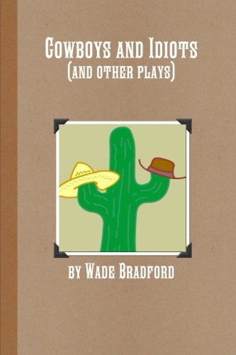 9781300787358: Cowboys and Idiots (and other plays)